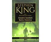 Szczegóły książki OSTATNI BASTION BARTA DAWESA