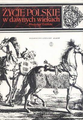 Znalezione obrazy dla zapytania Władysław Łoziński Życie polskie w dawnych wiekach 1969