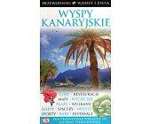 Szczegóły książki WYSPY KANARYJSKIE - PRZEWODNIK WIEDZY I ŻYCIA