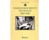 Szczegóły książki WARSZAWSKIE SEZONY TEATRALNE 1944-1949