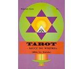 Szczegóły książki TAROT - KLUCZ DO WNĘTRZA (BIBLIA ERY WODNIKA)