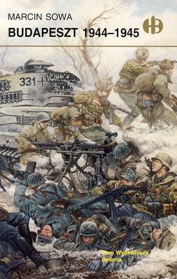 BUDAPESZT 1944-1945 (HISTORYCZNE BITWY)