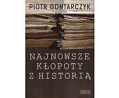 Szczegóły książki NAJNOWSZE KŁOPOTY Z HISTORIĄ