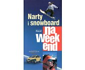 Szczegóły książki NARTY I SNOWBOARD NA WEEKEND