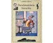 Szczegóły książki DWUDZIESTOLECIE LITERACKIE (A TO POLSKA WŁAŚNIE)