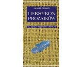 Szczegóły książki LEKSYKON PROZAIKÓW DLA SZKÓŁ I MIŁOŚNIKÓW LITERATURY