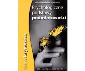 Szczegóły książki PSYCHOLOGICZNE PODSTAWY PODMIOTOWOŚCI