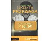 Szczegóły książki UKRYTA PRZEWAGA. SPRZEDAWAJ Z NLP!