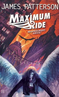 MAXIMUM RIDE. EKSPERYMENT ANIOŁ