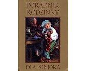 Szczegóły książki PORADNIK RODZINNY DLA SENIORA