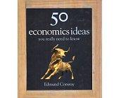 Szczegóły książki 50 ECONOMIC IDEAS YOU REALLY NEED TO KNOW