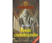 Szczegóły książki SIEDEM PIECZĘCI CZĘŚĆ 1 - POWRÓT CZARNOKSIĘŻNIKA