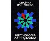 Szczegóły książki PSYCHOLOGIA ZARZĄDZANIA