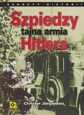 SZPIEDZY - TAJNA ARMIA HITLERA