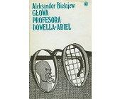 Szczegóły książki GŁOWA PROFESORA DOWELLA - ARIEL