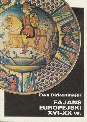 FAJANS EUROPEJSKI XVI - XX W.