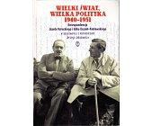 Szczegóły książki WIELKI ŚWIAT, WIELKA POLITYKA 1940 - 1951