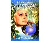 Szczegóły książki ANASTAZJA. STWORZENIE - KSIĘGA IV