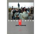 Szczegóły książki FOTOGRAFIE GAZETY WYBORCZEJ - TOM VI