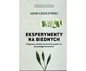Szczegóły książki EKSPERYMENTY NA BIEDNYCH