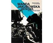 Szczegóły książki WANDA JAKUBOWSKA. OD NOWA