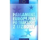 Szczegóły książki PARLAMENT EUROPEJSKI PO TRAKTACIE Z LIZBONY