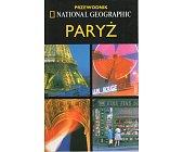 Szczegóły książki PARYŻ. PRZEWODNIK NATIONAL GEOGRAPHIC