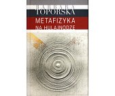 Szczegóły książki METAFIZYKA NA HULAJNODZE