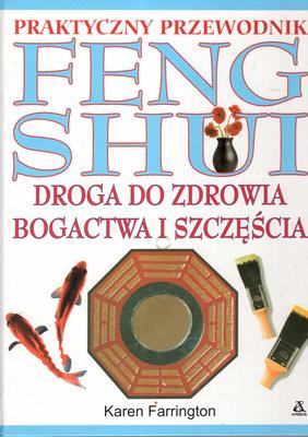 PRAKTYCZNY PRZEWODNIK FENG SHUI