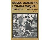 Szczegóły książki ROSJA, AMERYKA I ZIMNA WOJNA 1949 - 1991