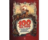 Szczegóły książki 100 NA 100. ANTOLOGIA KOMIKSU NA STULECIE ODZYSKANIA NIEPODLEGŁOŚCI