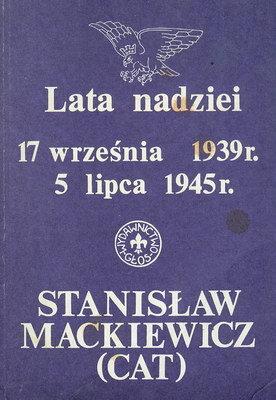 LATA NADZIEI: 17 WRZEŚNIA 1939 - 5 LIPCA 1945