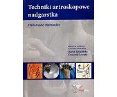 Szczegóły książki TECHNIKI ARTROSKOPOWE NADGARSTKA