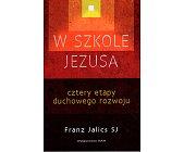 Szczegóły książki W SZKOLE JEZUSA. CZTERY ETAPY DUCHOWEGO ROZWOJU
