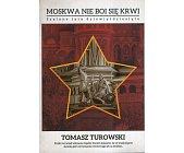 Szczegóły książki MOSKWA NIE BOI SIĘ KRWI