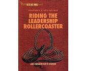 Szczegóły książki RIDING THE LEADERSHIP ROLLERCOASTER: AN OBSERVER'S GUIDE