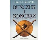 Szczegóły książki BUŃCZUK I KONCERZ - Z DZIEJÓW WOJEN POLSKO - TURECKICH