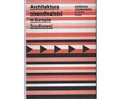 Szczegóły książki ARCHITEKTURA NIEPODLEGŁOŚCI W EUROPIE ŚRODKOWEJ