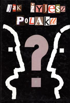 JAK ŻYJESZ, POLAKU?