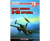 Szczegóły książki NORTH AMERICAN B-25 MITCHELL - CZĘŚĆ 1 - MONOGRAFIE LOTNICZE NR 78