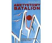 Szczegóły książki AMETYSTOWY BATALION