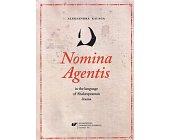 Szczegóły książki NOMINA AGENTIS IN THE LANGUAGE OF SHAKESPEAREAN DRAMA