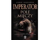 Szczegóły książki IMPERATOR. POLE MIECZY