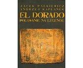 Szczegóły książki EL DORADO - POLOWANIE NA LEGENDĘ