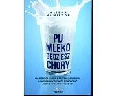 Szczegóły książki PIJ MLEKO BĘDZIESZ CHORY