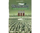 Szczegóły książki WEHRMACHT. OD INWAZJI NA POLSKĄ DO KAPITULACJI