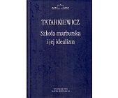 Szczegóły książki SZKOŁA MARBURSKA I JEJ IDEALIZM.