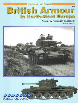 BRITISH ARMOUR IN NORTH-WEST EUROPE (ARMOR AT WAR SERIES 7069)