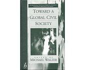 Szczegóły książki TOWARD A GLOBAL CIVIL SOCIETY