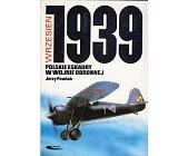 Szczegóły książki WRZESIEŃ 1939 - POLSKIE ESKADRY W WOJNIE OBRONNEJ